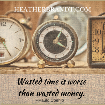 Wasted time is worse than wasted money. (1)
